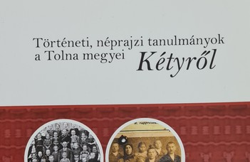 Történeti, néprajzi tanulmányok a Tolna megyei Kétyről